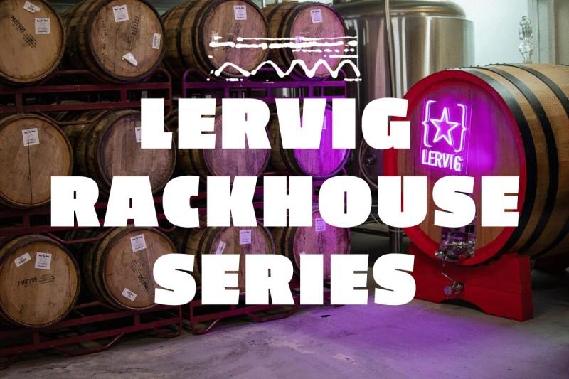 Lervig Rackhouse Series